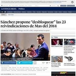 """Pedro Sánchez propone """"desbloquear"""" las 23 reivindicaciones de Mas del 2014"""