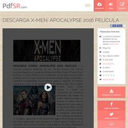 DESCARGA X-MEN: APOCALYPSE 2016 PELÍCULA