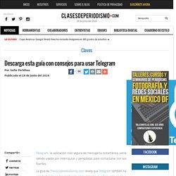 Descarga esta guía con consejos para usar Telegram - Clases de Periodismo