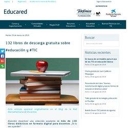 132 libros de descarga gratuita sobre #educación y #TIC