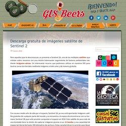 Descarga gratuita de imágenes satélite de Sentinel 2 - Gis&Beers