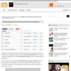 Descarga música gratis desde YouTube Audio Library y otras plataformas