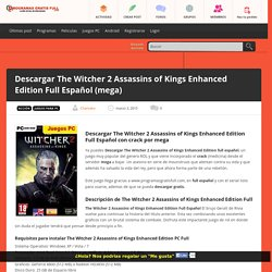 Descargar The Witcher 2 Assassins of Kings Enhanced Edition Full Español (mega)