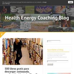 500 libros gratis para descargar: autoayuda, meditación, hipnosis, filosofía y mucho más - Health Energy Coaching Blog