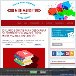 10 Cursos Gratis para descargar de Community Manager, Social Media y Marketing Online