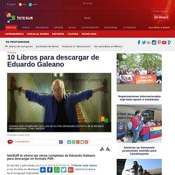 10 Libros para descargar de Eduardo Galeano