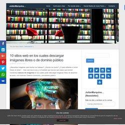 10 sitios web en los cuales descargar imágenes libres o de dominio público