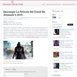 Descarga gratuita The Assassin's Creed Movie (2016) en línea
