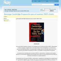 Descargar Cambridge Preparación para el examen TOEFL Gratis PDF