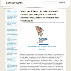 Descargar Sobotta: Atlas De Anatomia Humana (Vol 1) (23ª Ed.):Anatomia General Y Del Aparato Locomotor Jens Waschke pdf - ranozzprofve