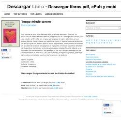 Descargar Tengo miedo torero de Pedro Lemebel - Descargar libro