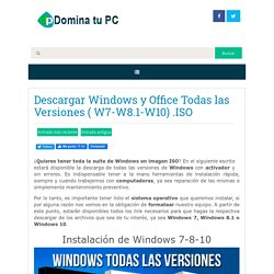 Descargar Windows y Office Todas las Versiones ( W7-W8.1-W10) .ISO