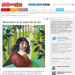 Grands auteurs, Descartes, Sens de la vie
