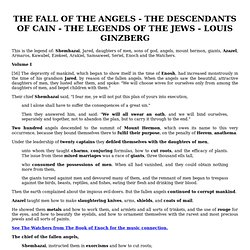 THE FALL OF THE ANGELS - THE DESCENDANTS OF CAIN - THE LEGENDS OF THE JEWS - LOUIS GINZBERG