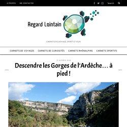 Descendre les Gorges de l'Ardèche à pied...une randonnée sur 2 jours