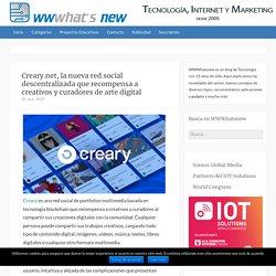 Creary.net, la nueva red social descentralizada que recompensa a creativos y curadores de arte digital