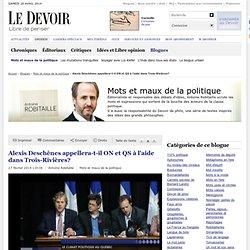 Alexis Deschênes appellera-t-il ON et QS à l'aide dans Trois-Rivières?