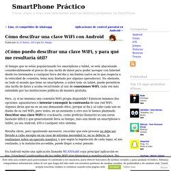 Cómo descifrar una clave WiFi con Android - SmartPhone Práctico