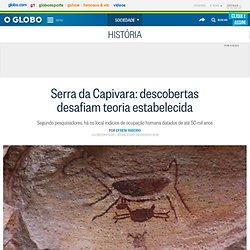 Serra da Capivara: descobertas desafiam teoria estabelecida
