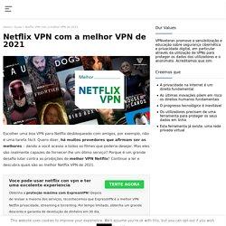 Descobre qual é o melhor Netflix VPN?