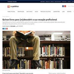 Quinze livros para (re)descobrir a sua vocação profissional - Na Prática