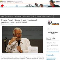 """Enrique Dussel: """"Sin una descolonización del pensamiento no hay revolución"""" – Alba Ciudad 96.3 FM"""