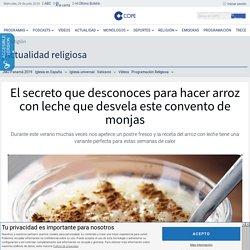 El secreto que desconoces para hacer arroz con leche que desvela este convento de monjas - Actualidad religiosa