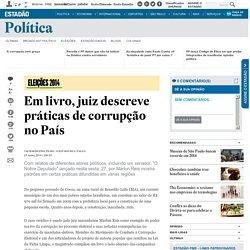 Em livro, juiz descreve práticas de corrupção no País
