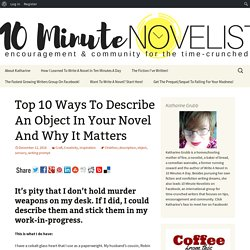 Top 10 Ways To Describe An Object In Your Novel And Why It Matters
