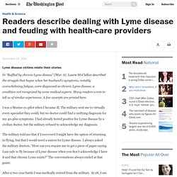 Readers describe dealing with Lyme disease and feuding with health-care providers