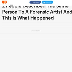 2 People Described The Same Person To A Forensic Artist And This Is What Happened
