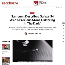 "Samsung Describes Galaxy S4 As, ""A Precious Stone Glittering In The Dark"""