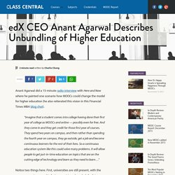 edX CEO Anant Agarwal Describes Unbundling of Higher Education