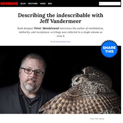 Describing the indescribable with Jeff Vandermeer