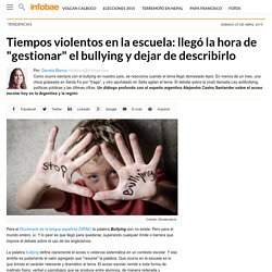 Bullying, Educación, Entre Ríos, Escuelas, Estadísticas, Familia, Mara Brawer, México, Papa Francisco, Paraná, Psicología, Querétaro, Suecia, Unesco, Violenci