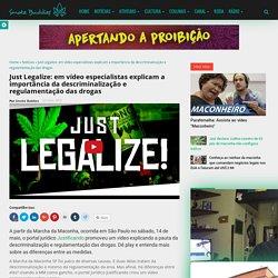 Just Legalize: especialistas explicam a importância da descriminalização e regulamentação das drogas [Vídeo]