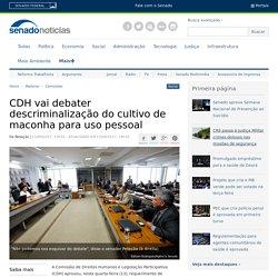 CDH vai debater descriminalização do cultivo de maconha para uso pessoal — Senado Notícias