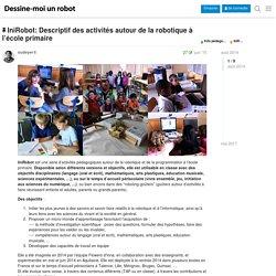 IniRobot: Descriptif des activités autour de la robotique à l'école primaire - Kits pédagogiques / IniRobot - FORUM DESSINE-MOI UN ROBOT