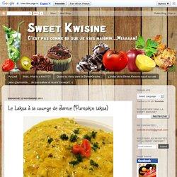 Sweet Kwisine: Le Laksa à la courge de Jamie (Pumpkin laksa) <meta NAME='description' content='sweet kwisine blog de cuisine antillaise et de pâtisserie recettes faciles et gourmandes en direct de la Martinique'/> <meta NAME='keywords' content='sweet kwis