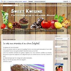 Le cake aux amandes et au citron {végétal} <meta NAME='description' content='sweet kwisine blog de cuisine antillaise et de pâtisserie recettes faciles et gourmandes en direct de la Martinique'/> <meta NAME='keywords' content='sweet kwisine