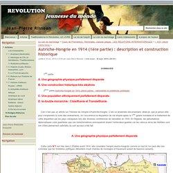 Autriche-Hongrie en 1914 (1ère partie) : description et construction historique - Jean-Pierre Rissoan