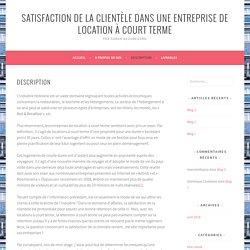 Description – Satisfaction de la clientèle dans une entreprise de location à court terme