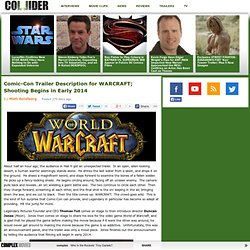 Comic-Con Trailer Description for WARCRAFT; Shooting Begins in Early 2014