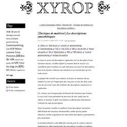 [Tactique de maîtrise] Les descriptions synesthétiques - Xyrop