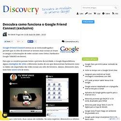 Descubra como funciona o Google Friend Connect (exclusivo) - Goo