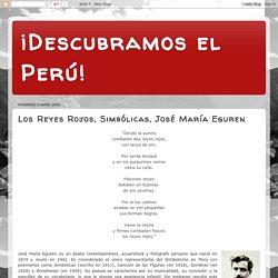¡Descubramos el Perú!: Los Reyes Rojos, Simbólicas, José María Eguren