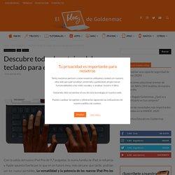 Descubre todos los atajos del nuevo teclado para el iPad Pro - Goldenmac Blog