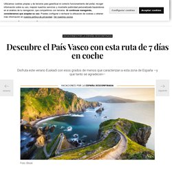 Descubre el País Vasco con esta ruta de 7 días en coche para tus vacaciones de verano