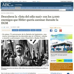 Segunda Guerra Mundial - Descubren la «lista del odio nazi» con los 3.000 enemigos que Hitler quería asesinar durante la IIGM