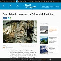 Descubriendo las cuevas de Eslovenia I: Postojna